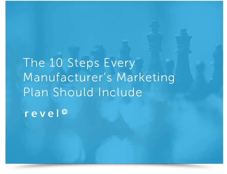10 step every manufacturers marketing plan should include - Resources